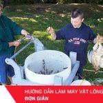 Hướng dẫn cách làm máy vặt lông gà