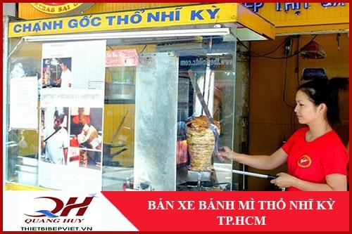 Quang Huy Bắt Đầu Bán Xe Bánh Mì Thổ Nhĩ Kỳ TPHCM -1