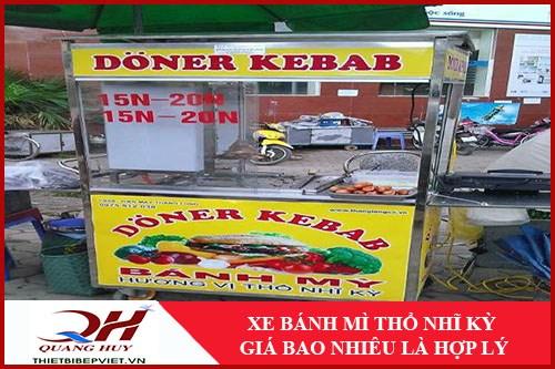 Tìm Hiểu Xe Bánh Mì Thổ Nhĩ Kỳ Giá Bao Nhiêu -1