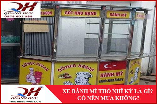 Xe Bánh Mì Thổ Nhĩ Kỳ Là Gì -1
