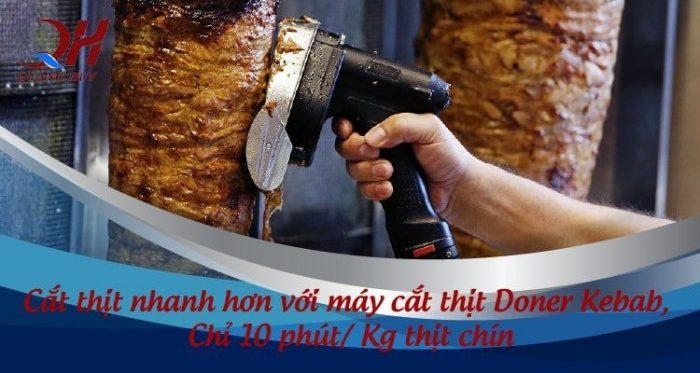 Máy cắt thịt Doner Kebab giúp tiết kiệm tối đa lượng thịt và thời gian của bạn