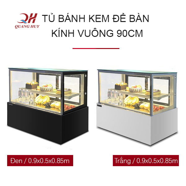 Tủ trưng bày bánh kem kính vuông