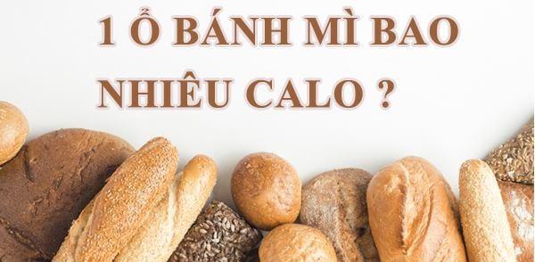 ổ bánh mì bao nhiêu calo